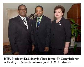 MTSU President Dr. Sidney McPhee, former TN Commissioner of Health Dr. Kenneth Robinson, and Dr. M Jo Edwards