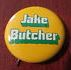 Jake Butcher campaign button