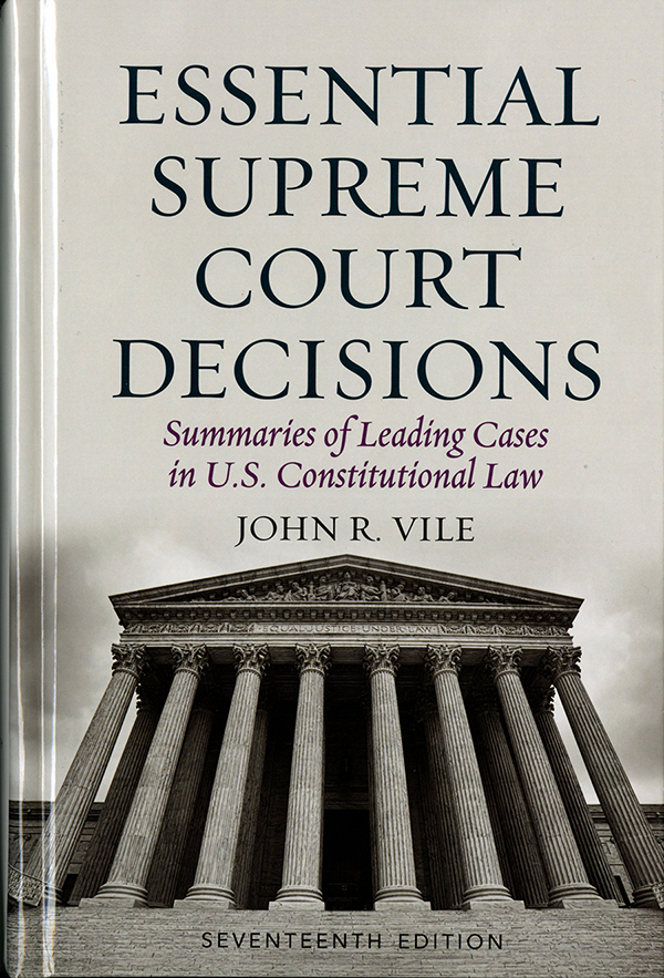 EssentialSupremeCourtDecisions17th Edition